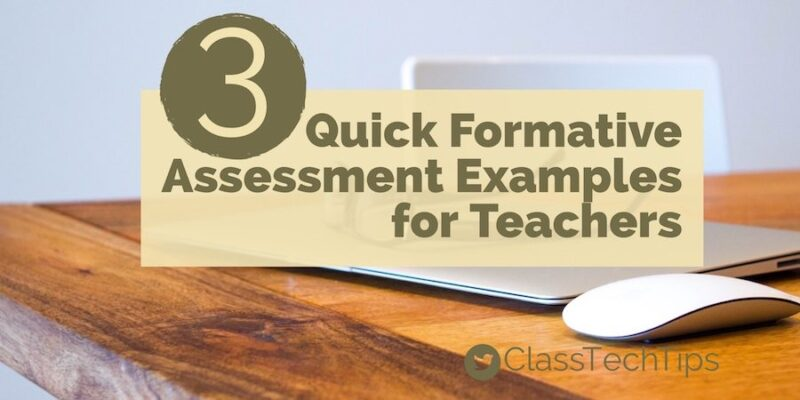 3 Quick Formative Assessment Examples for Teachers - Class Tech Tips
