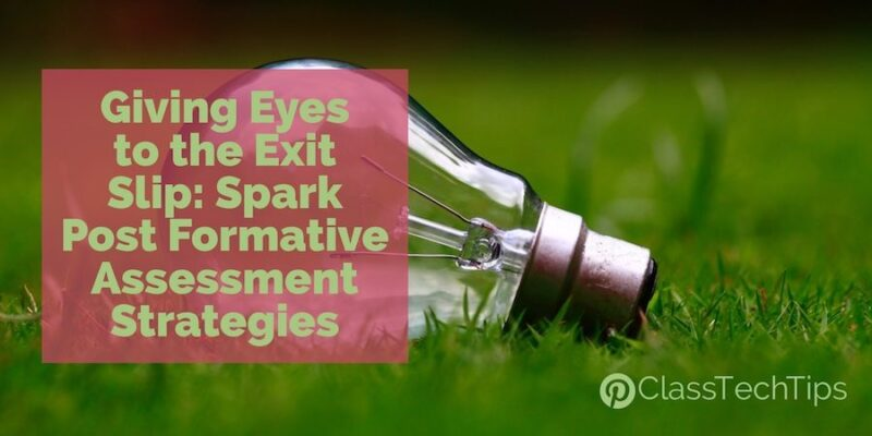 Giving Eyes to the Exit Slip Spark Post Formative Assessment - formative assessment strategies