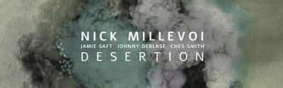 The Free Jazz Collective – Nick Millevoi – Desertion ****