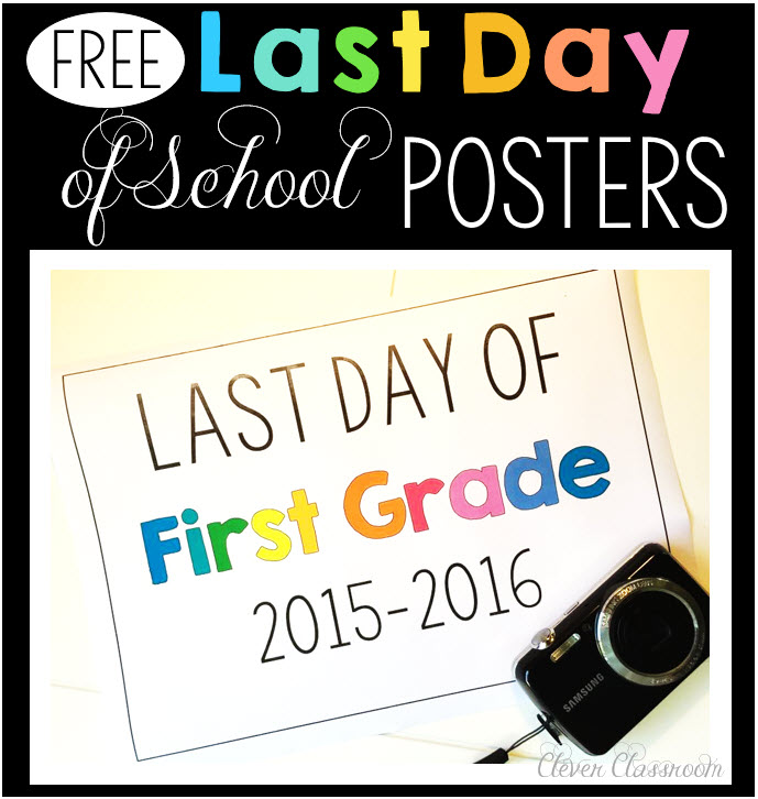 Last Day of School Free Photo Posters - Clever Classroom Blog