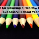 Ten Tips for Ensuring a Healthy, Safe and Successful School Year