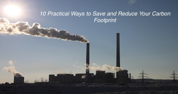 10 Practical Ways to Save and Reduce Your Carbon Footprint