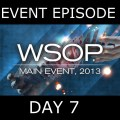 World Series of Poker 2013 – Main Event, Episode 19-20