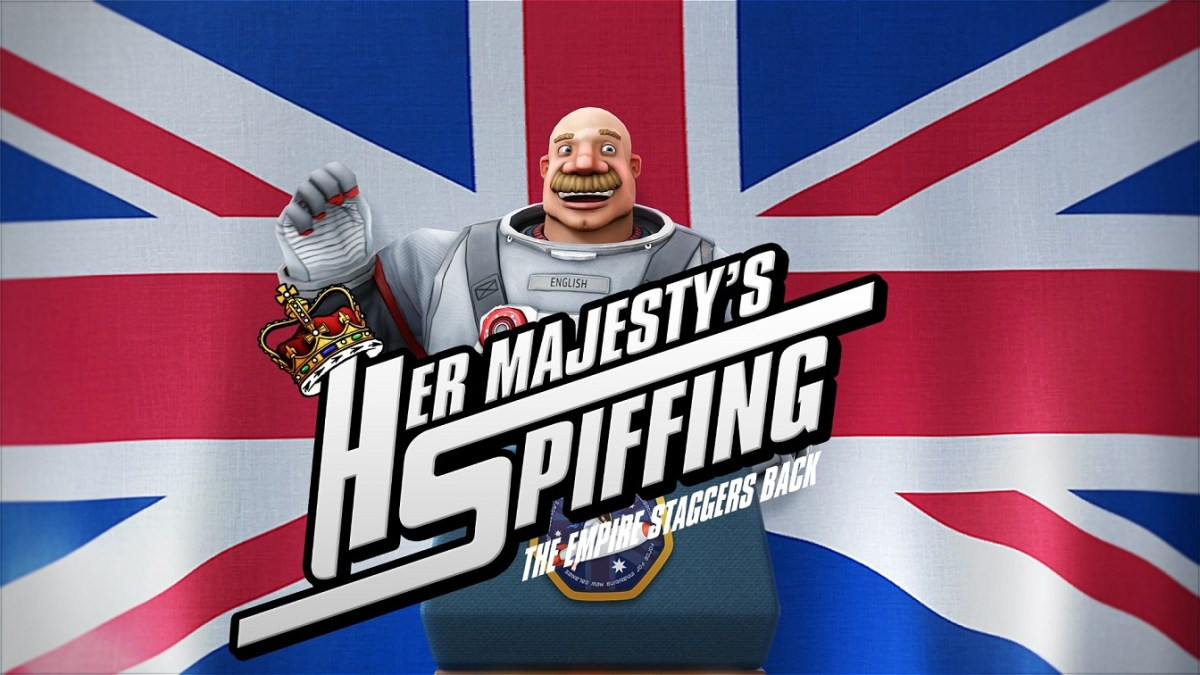 British Space Adventure Her Majesty's SPIFFING Chugging Along