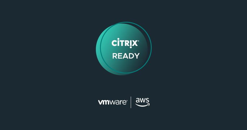 VMware Cloud on AWS is now Citrix Ready - VMware Cloud Community