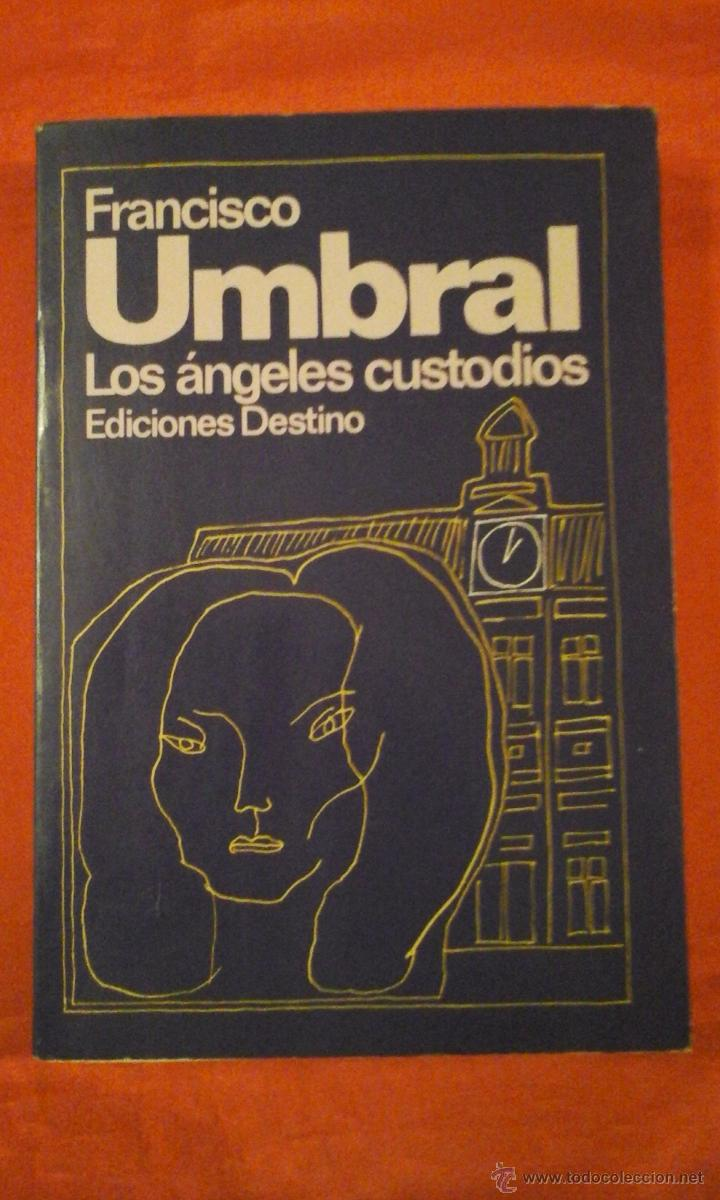 Angeles Custodios Libro Los Angeles Custodios Francisco Umbral Vendido En Venta Directa