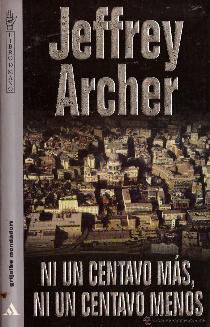 Jeffrey Archer Libros Ni Un Centavo Mas Ni Un Centavo Menos Jeffrey Sold Through