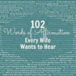 FREE Printable: 102 Words of Affirmation Every Wife Wants to Hear