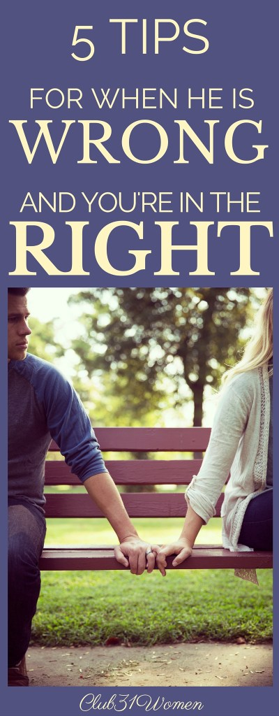 5 Tips for When He Is Wrong and You're In the Right