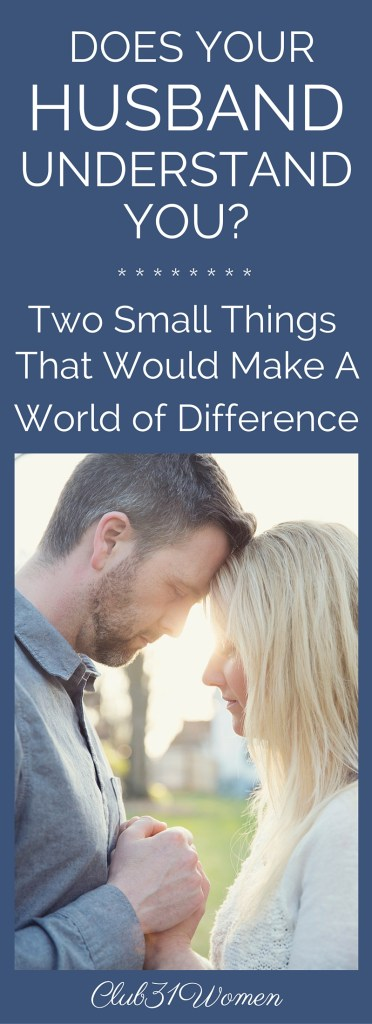 Does Your Husband Understand You - Two Small Thinge That Would Make a World of Difference
