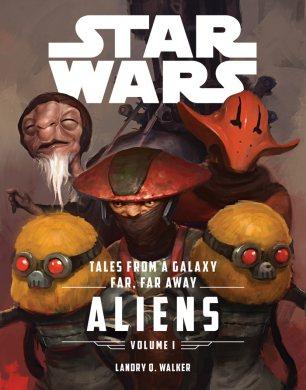 Tales From A Galaxy Far Far Away: Aliens (Vol. 1?!)