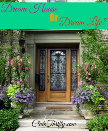 Is living in your dream house worth giving up your dream life? That was the question I had to ask myself before purchasing my dream house.