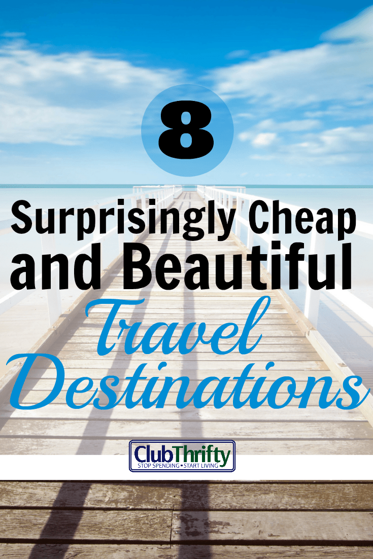 8 surprisingly cheap places to travel club thrifty for Places to go on vacations