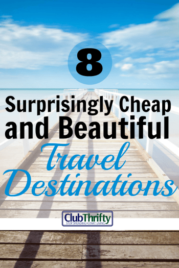 8 surprisingly cheap and beautiful travel destinations for Cheap fun vacation spots