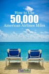 How to Use 50,000 American Airlines Miles