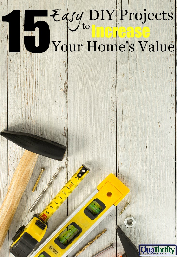 Easy diy projects to improve your home 39 s value club thrifty for How to increase home value