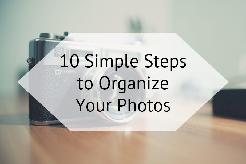 10 Simple Steps to Organize Your Photos - Mindful Decluttering