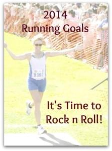 Running Goals: Rockin' and Rollin' into 2014