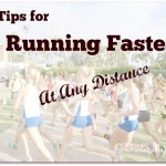 5 Tips for Running Faster at Any Race Distance