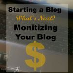 Starting a Blog: What's Next? Make Money Blogging