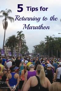 5 Tips for Returning to the Marathon. Plus the Running Coaches' Corner Linkup #1