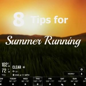 8 Tips for Summer Running. Running Coaches' Corner