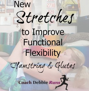 New Stretches to Increase Functional Flexibility: Hamstrings and Glutes