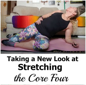 Taking A New Look at Stretching: The Core Four