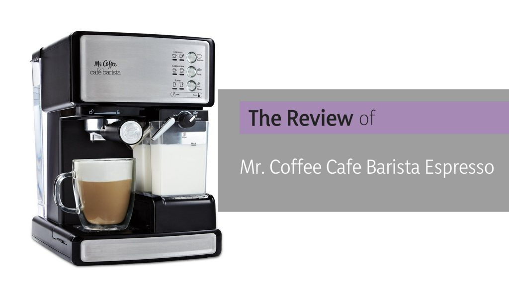Mr Coffee Cafe Barista Review 2018 - Best Espresso Machines