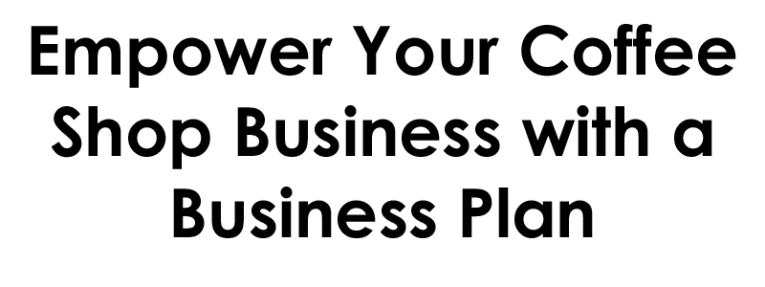 Starting a coffee shop business plan