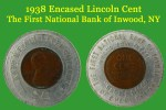 1938 Encased Cent from the First National Bank of Inwood (NY)
