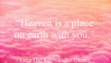 Heaven Is A Place On Earth With You Lana Del Rey