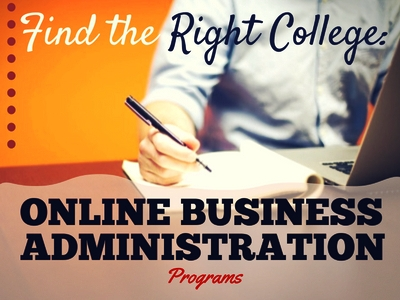 Online Business Administration Degree? Find the Right College