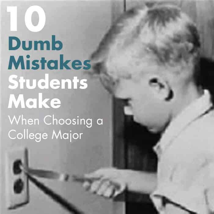 10 Dumb Mistakes Students Make When Choosing A Major College Info Geek