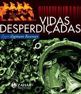 Vidas Desperdiçadas Zygmunt Bauman