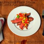 Get Your Grill On: Asian Inspired Flank Steak with Corn and Avocado Salsa