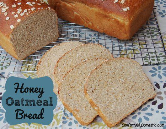 Honey Oatmeal Bread | Comfortably Domestic.com