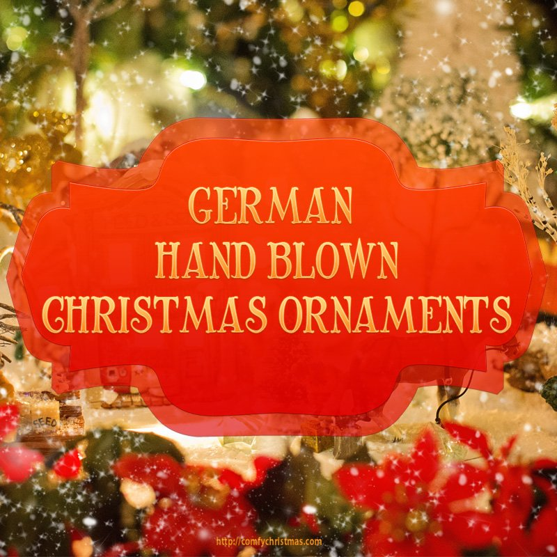 German Hand Blown Christmas Ornaments \u2022 Comfy Christmas - contemporary christmas decorationshallmark christmas decorations