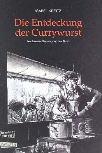 Isabel Kreitz: Die Entdeckung der Currywurst