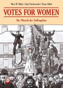 Votes for Women – Der Marsch der Suffragetten