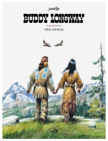 Derib: Buddy Longway – Gesamtausgabe 5: Für immer