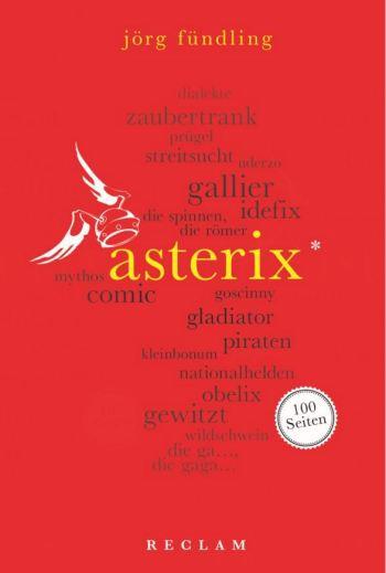 Jörg Fündling: Asterix. 100 Seiten