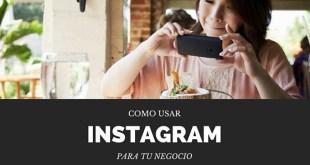 Como usar instagram para tu negocio
