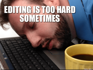 editing-is-too-hard-sometimes