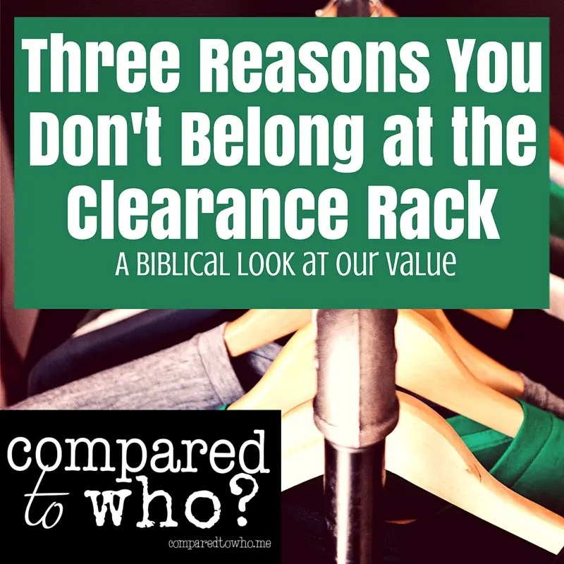 Three Reasons You Don't Belong at The Clearance Rack
