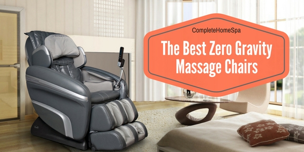 The 5 Best Zero Gravity Massage Chairs - Complete Home Spa