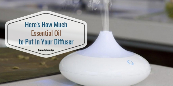 Here\u0027s How Much Essential Oil to Put In Your Diffuser - Complete