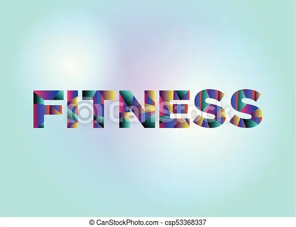 Fitness concept colorful word art illustration The word fitness