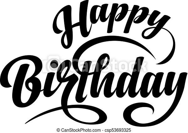 Happy birthday text Happy birthday calligraphic text on white