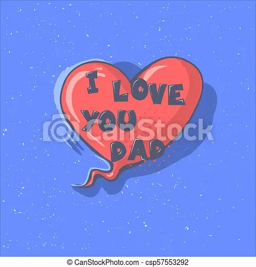 I love you dad phrase on a heart happy father s day vector